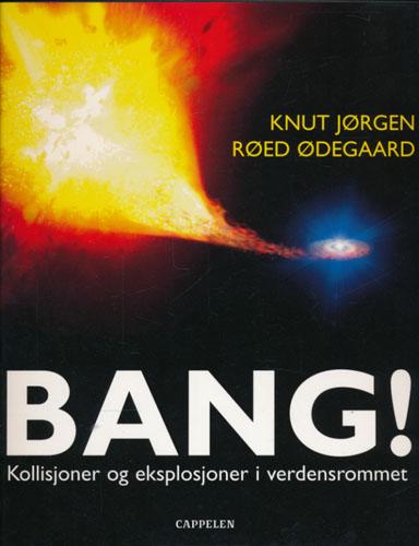 Bang! Kollisjoner og eksplosjoner i verdensrommet.