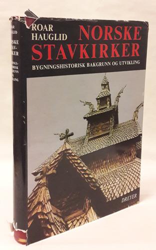 Norske stavkirker. Bygningshistorisk bakgrunn og utvikling.
