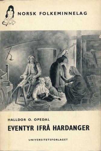 Eventyr ifrå Hardanger. Makter og menneske 11. ved -. Mest etter Th.S. Haukenæs og J. Brochmann.