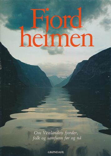 FJORDHEIMEN.  Vestlandets fjorder, folk og samfunn, før og nå. Redaksjon: Knut Fægri, Gunnar Hagen Hartvedt, Finn P. Nyquist.
