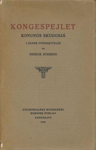 KONGESPEJLET.  Konungs Skuggsjá. I dansk Oversættelse ved Finnur Jónsson.