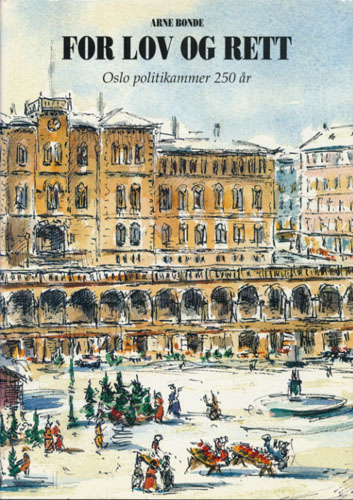 For lov og rett i 250 år. Oslo politikammer 1744-1994 med spesiell vekt på de siste 50 år. Bilderedaktør Jørn-Kr. Jørgensen.