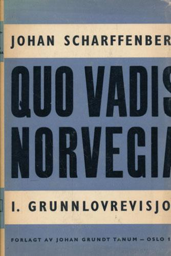 Quo Vadis Norvegia? I. Grunnlovrevisjon.
