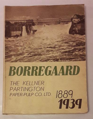 BORREGAARD.  THE KELLNER PARTINGTON PAPER PULP CO. Ltd. 1889-1939.