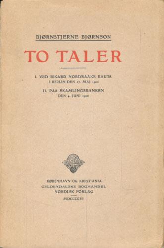 To Taler. I. Ved Rikard Nordraaks Bauta i Berlin den 17. Maj 1906. II. Paa Skamlingsbanken den 4. Juni 1906.