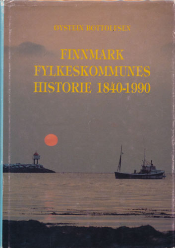 Finnmark fylkeskommunes historie 1840-1990.