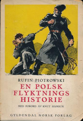 En polsk flyktnings historie. Oversatt efter Julian Klaczkos franske utgave av Alf Harbitz. Med forord av Knut Hamsun.
