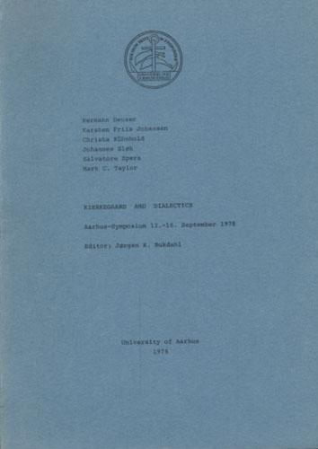 (KIERKEGAARD, SØREN) Kierkegaard and Dialectics. Lectures, originally delivered at a Symposium, ... editor of the lectures: Jørgen K. Bukdahl.