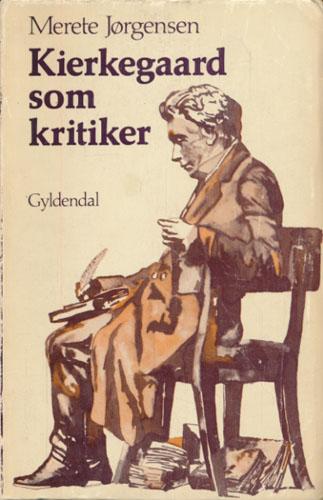 (KIERKEGAARD, SØREN) Kierkegaard som kritiker. En undersøgelse af forholdet mellem det æstetiske og det etiske i Kirkegaards litterære kritik.