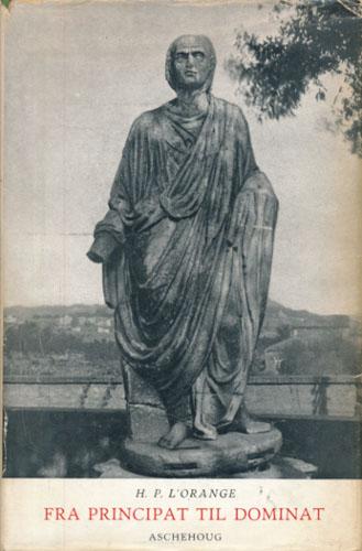 Fra principat  til dominat. En kunst- og samfundshistorisk studie i den romerske keisertid. Av -.