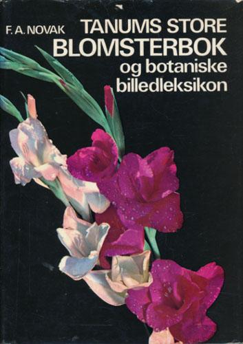 Tanums store blomsterbok og botaniske billedleksikon. Norsk utgave ved Finn Wischmann.