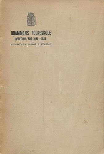 Beretning om Drammens Folkeskole 1931-1935. Ved skoleinspektør -.