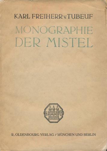 Monographie der Mistel.