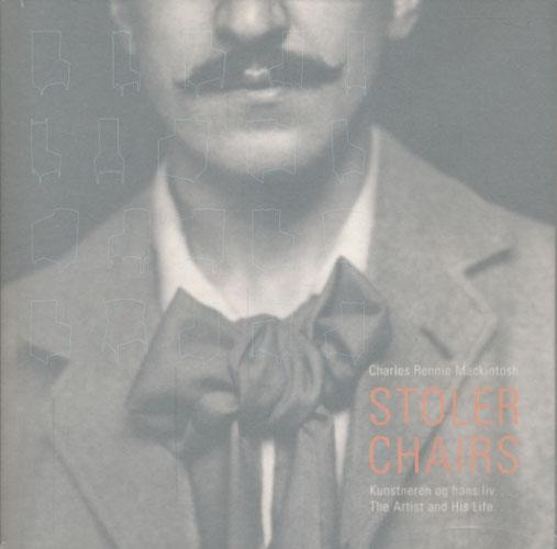 (MACKINTOSH) Charles Rennie Mackintosh. STOLER - Kunstneren og hans liv. / CHAIRS - The artist and his life.
