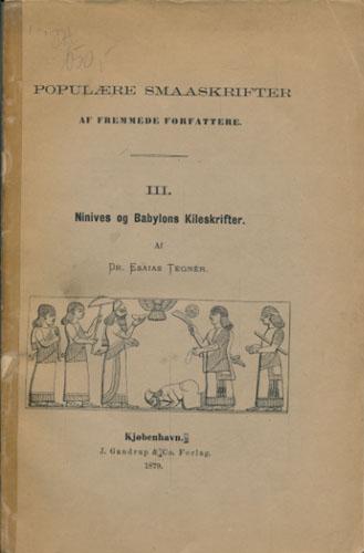 Ninives og Babylons Kileskrifter. Paa Dansk ved C.F. Jung.