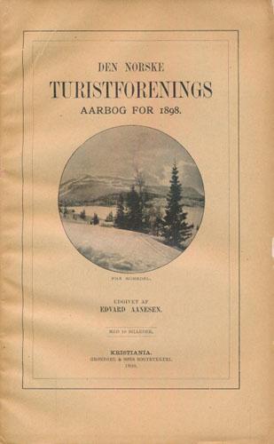 DEN NORSKE TURISTFORENINGS AARBOG for 1898.  Udgivet af Edvard Aanesen.