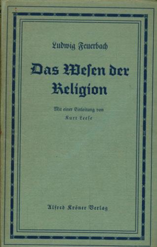 Das Wesen der Religion. Dreitzig Vorlesungen. Mit einer Einleitung von Kurt Leese.