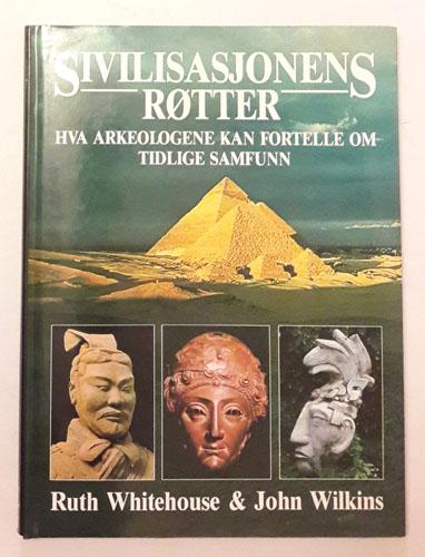 Sivilisasjonens røtter. Hva arkeologene kan fortelle om tidlige samfunn. Oversatt av Gunnar Bureid.