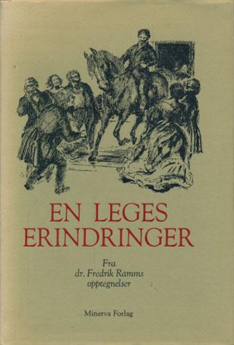 En leges erindringer. Fra dr. Fredrik Ramms opptegnelser. Illustrert av Ellen Auensen.
