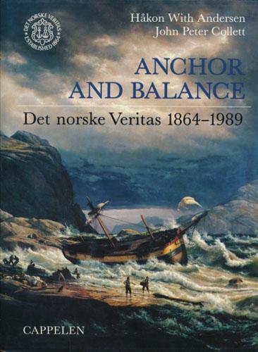 Anchor and Ballance. Det Norske Veritas 1864-1989.