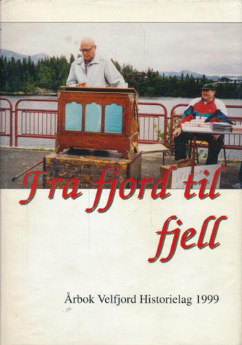 FRA FJORD TIL FJELL.  Årbok Velfjord Historielag 1999.