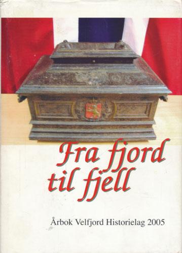 FRA FJORD TIL FJELL.  Årbok Velfjord Historielag 2005.