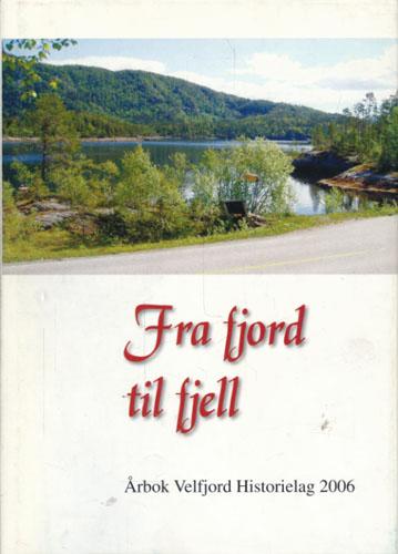 FRA FJORD TIL FJELL.  Årbok Velfjord Historielag 2006.