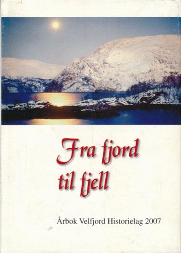 FRA FJORD TIL FJELL.  Årbok Velfjord Historielag 2007.