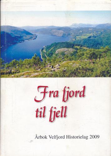 FRA FJORD TIL FJELL.  Årbok Velfjord Historielag 2009.