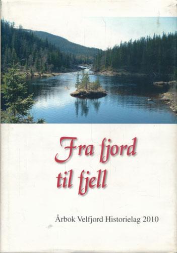 FRA FJORD TIL FJELL.  Årbok Velfjord Historielag 2010.