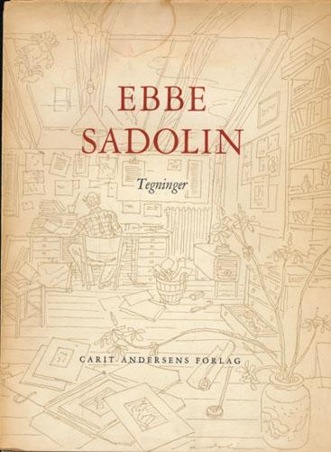 (SADOLIN, EBBE) Tegninger av Ebbe Sadolin. Udvalgt og forsynet med Forord af -.