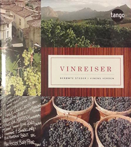 Vinreiser. Berømte steder i vinens verden. Oversatt av Bente Heill Kleven.