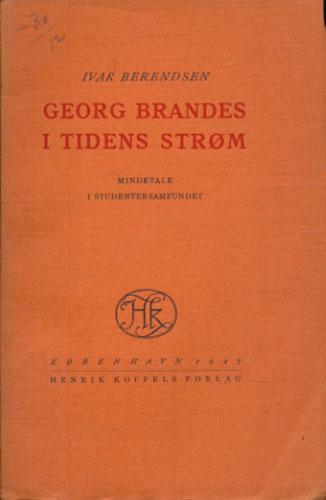 (BRANDES, GEORG) Georg Brandes i Tidens Strøm. Mindetale i Studentersamfundet af -.