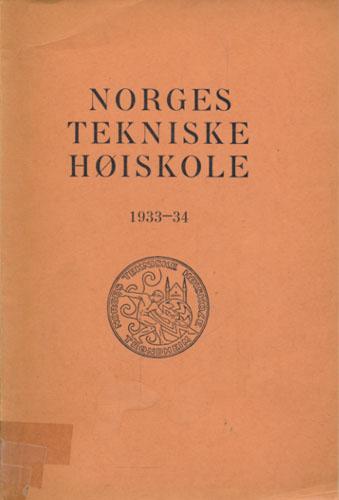 NORGES TEKNISKE HØISKOLE.  Beretning for året 1933-34 ved høiskolens sekretær.