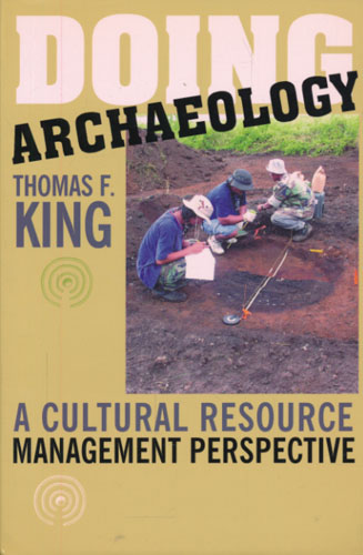 Doing Archeology. A Cultural Resource Management Perspective.