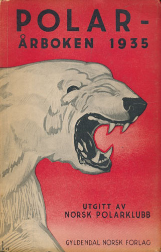 POLAR-ÅRBOKEN 1935.  Utgitt av Norsk Polarklubb.