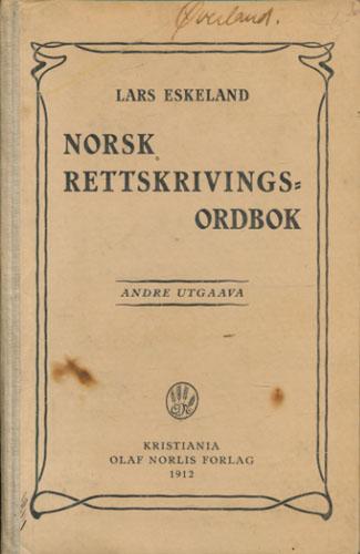 Norsk rettskrivings-ordbok.