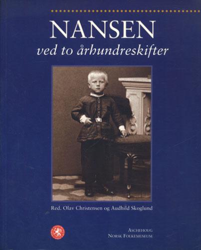 (NANSEN, FRIDTJOF) Nansen ved to århundreskifter.