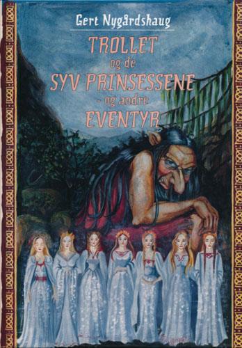 Trollet og de syv prinsessene - og andre eventyr. Illustrert av Lena Asgeirsdottir.