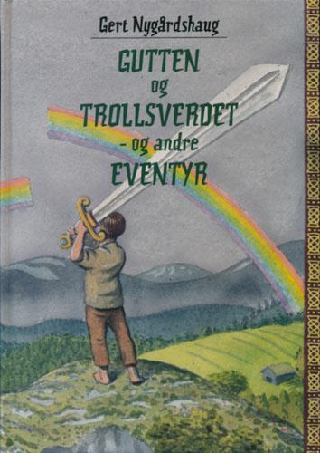 Gutten og trollsverdet - og andre eventyr. Illustrert av Mikael Holmberg.