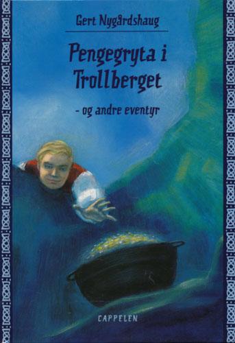 Pengegryta i Trollberget - og andre eventyr. Illustrert av Elisabeth Johnsgård.