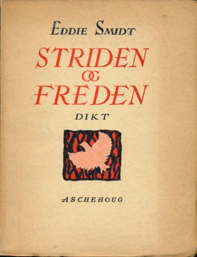 Striden og freden. Av 8639 (fangenummer) Eddie Smidt.