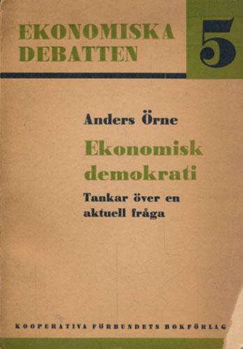 Ekonomisk demokrati. Tankar över en aktuell fråga.